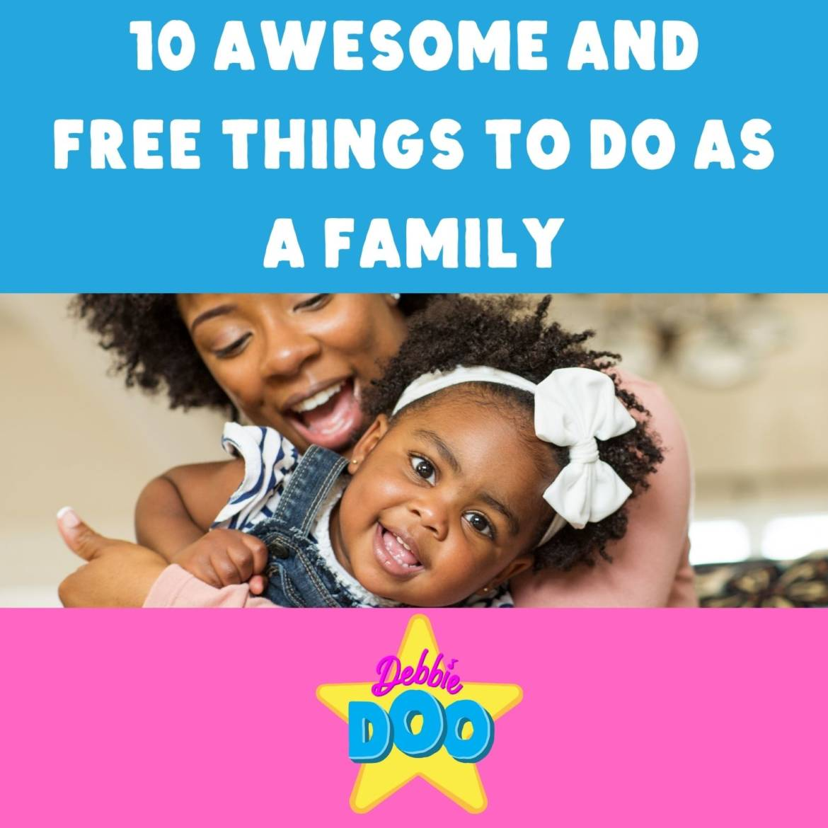 10 Awesome and Free Activities To Do as a Family!